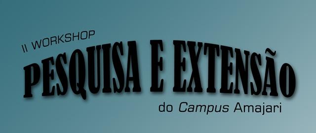 II Workshop de Pesquisa e Extensão do Campus Amajari ocorre nesta quinta-feira
